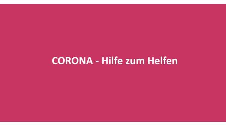 Corona – Hilfe zum Helfen